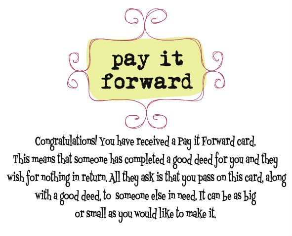 Pay It Forward Card Paying It Forward Quotes Have Courage And Be Kind Random Acts Of Kindness