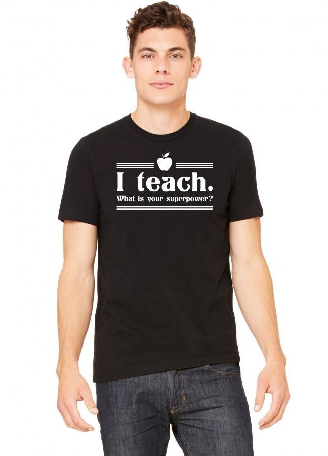i teach what is your superpower 1 Tshirt