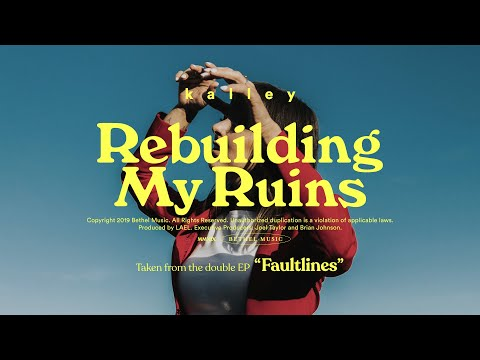 Rebuilding My Ruins Kalley Lyrics Christian Ignite More Lyrics Christian Songs Christian Music