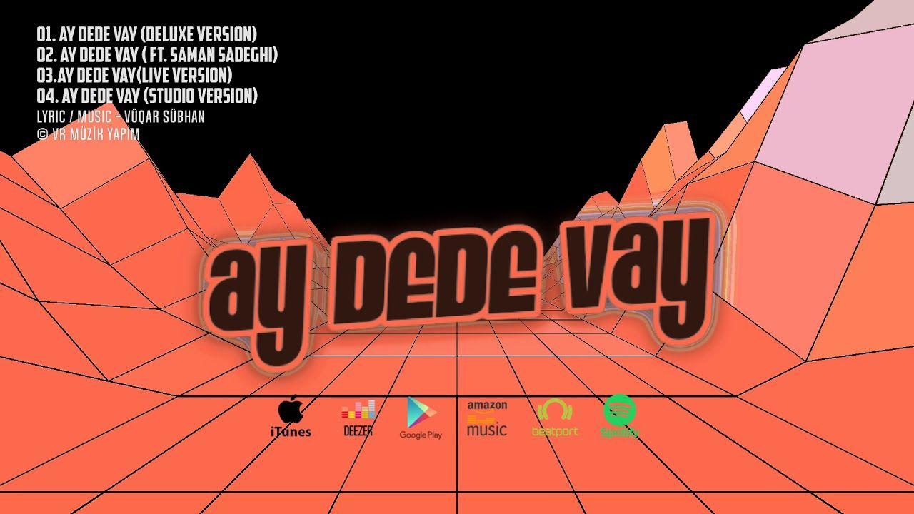 Ay Dede Vay Full Album Vuqar Subhan 4 Versiyada Album Dede Poster