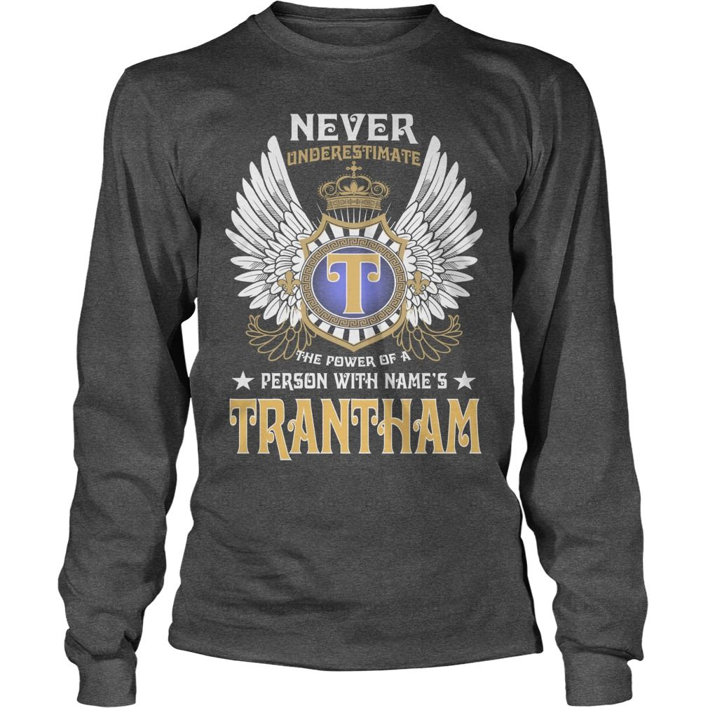 TRANTHAM NAME,TRANTHAM BIRTHDAY,TRANTHAM HOODIE,TRANTHAM TSHIRT FOR YOU #gift #ideas #Popular #Everything #Videos #Shop #Animals #pets #Architecture #Art #Cars #motorcycles #Celebrities #DIY #crafts #Design #Education #Entertainment #Food #drink #Gardening #Geek #Hair #beauty #Health #fitness #History #Holidays #events #Home decor #Humor #Illustrations #posters #Kids #parenting #Men #Outdoors #Photography #Products #Quotes #Science #nature #Sports #Tattoos #Technology #Travel #Weddings…