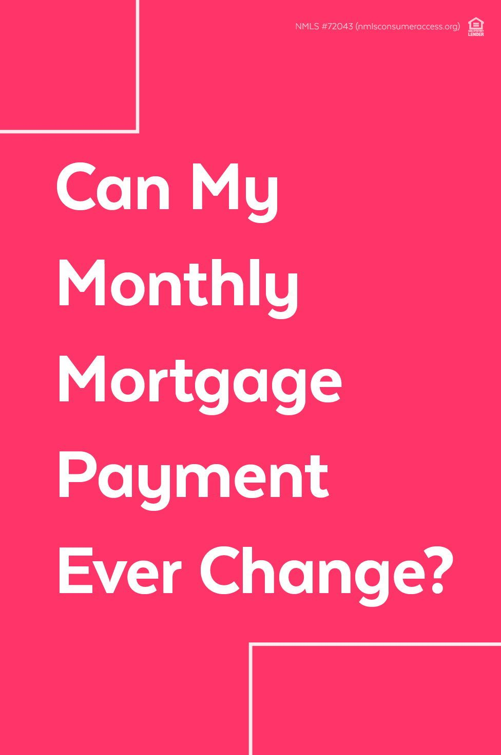 Can My Monthly Mortgage Payment Ever Change In 2020 Mortgage Payment Mortgage New Home Owner Tips