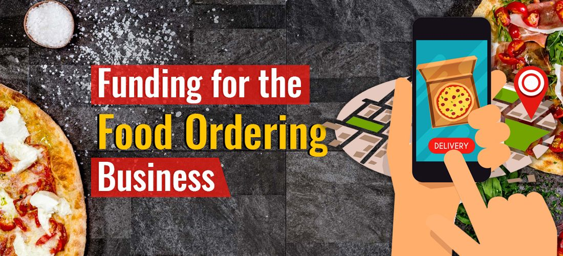 How To Get The Funds To Grow Your Food Delivery Business In 2020 Order Food Food Delivery Business Food Ordering App