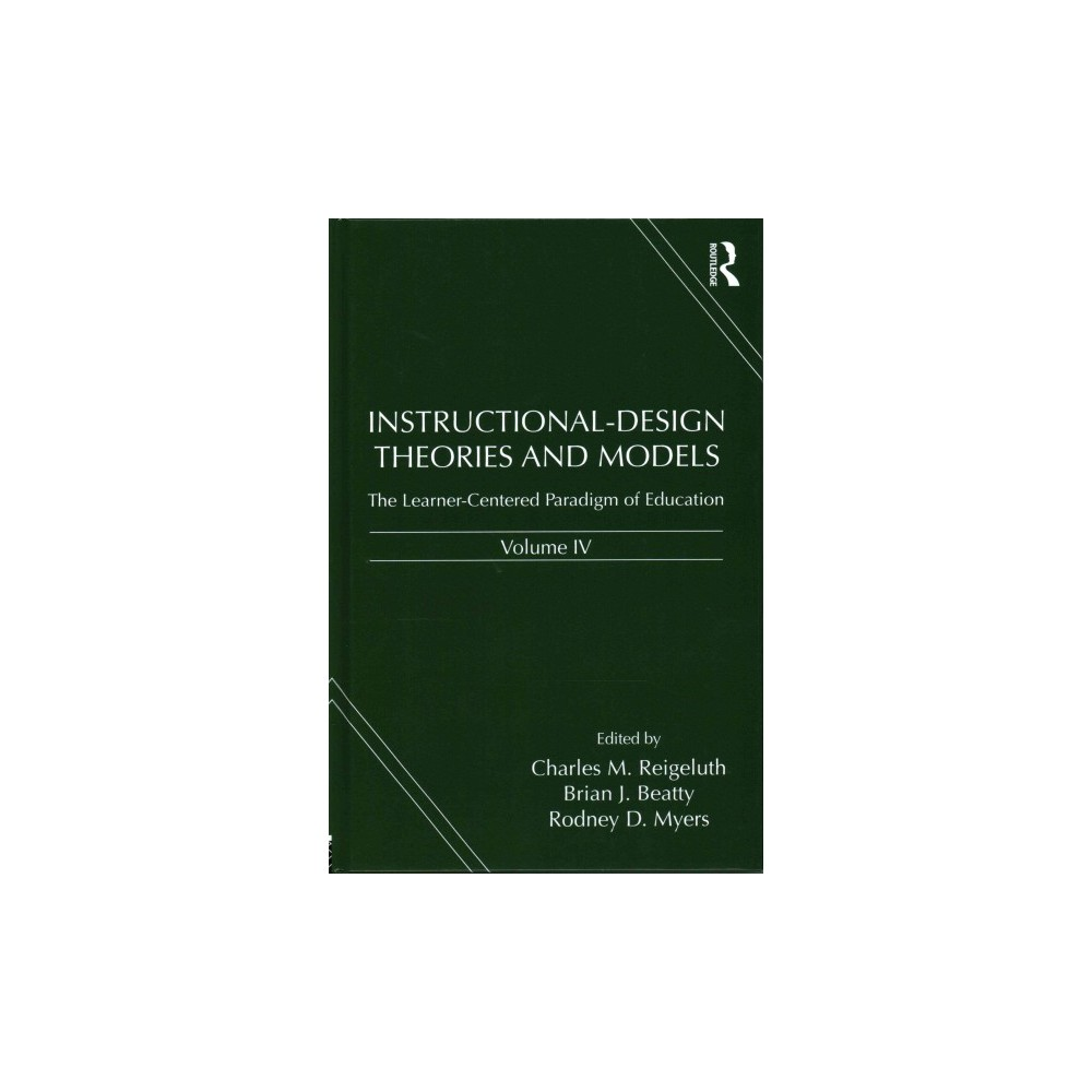 Instructional Design Theories And Models The Learner Centered Paradigm Of Education Vol 4 Instructional Design Model Theory