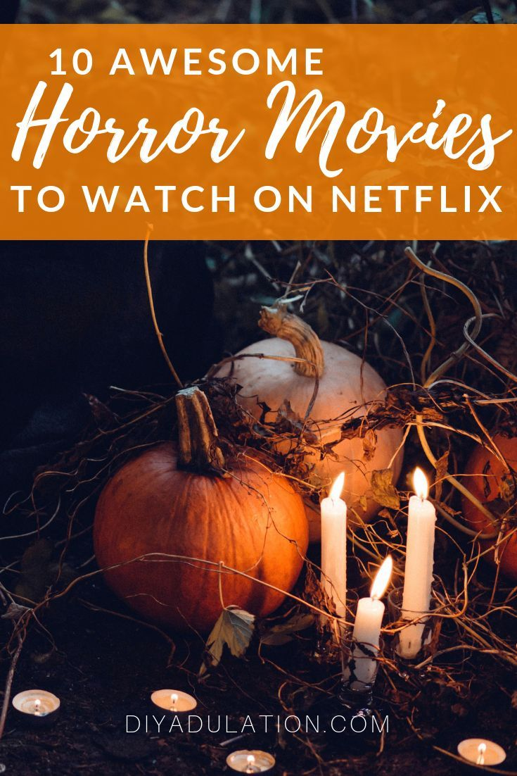 10 Awesome Horror Movies to Watch on Netflix Halloween