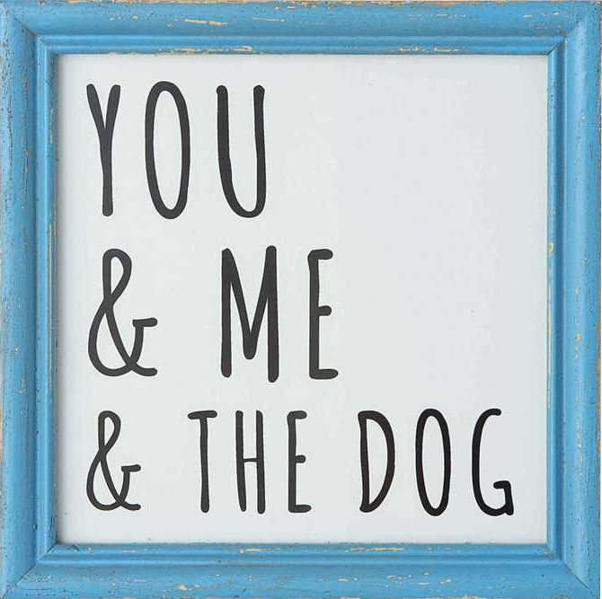 Dogs.... Plural..  You & Me & the Dog Wall Decor