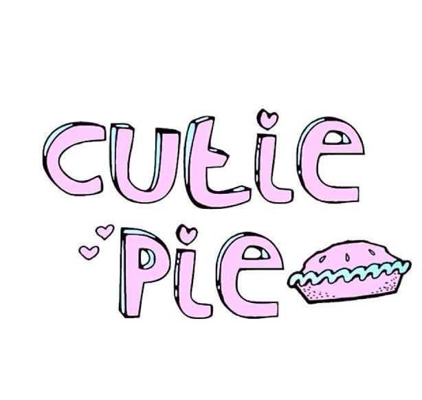 Cutie Pie Tumblr Transparents Words Overlays