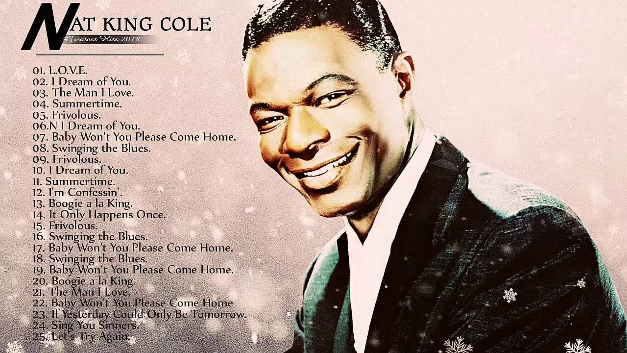 Nat King Cole Greatest Hits Full Album 2018 The Very Best Of Nat
