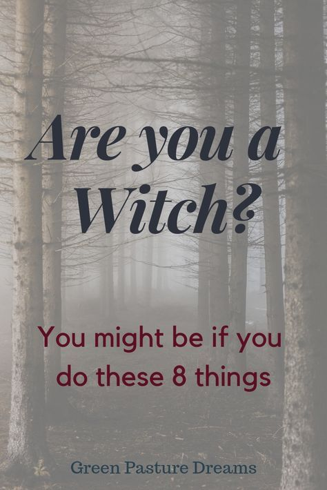 8 Ways Youre Already Practicing Witchcraft - Green