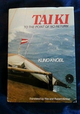 Tai Ki To The Point Of No Return Kuno Knobl Vintage 1976 1st English Ed Sailing Nonfiction Books Nonfiction Books