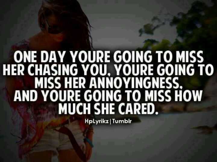 Shes ganna get tired of chasing you | Quotes I really like