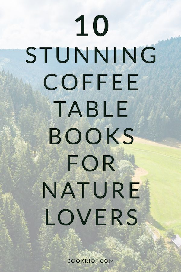10 Stunning Nature Photography Coffee Table Books Nature