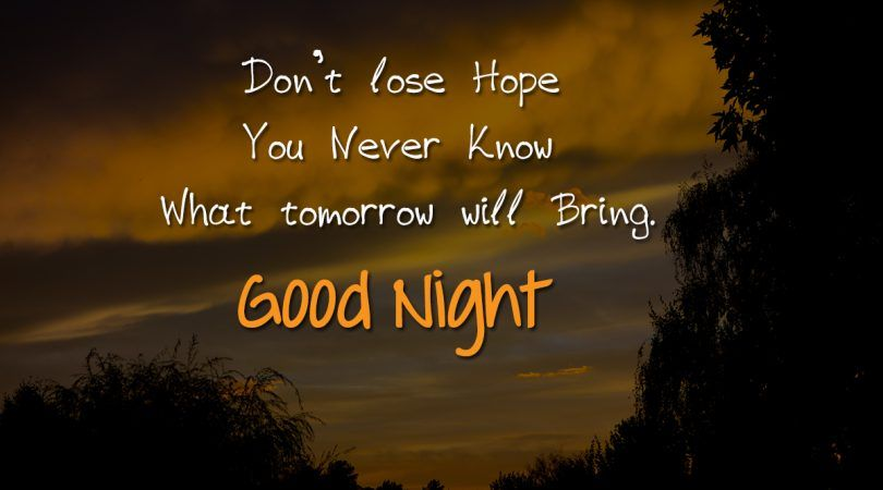 Never Lose Hope Good Night Goodnight Gn Quotes Good Night Quotes Night Quotes Good Night Messages