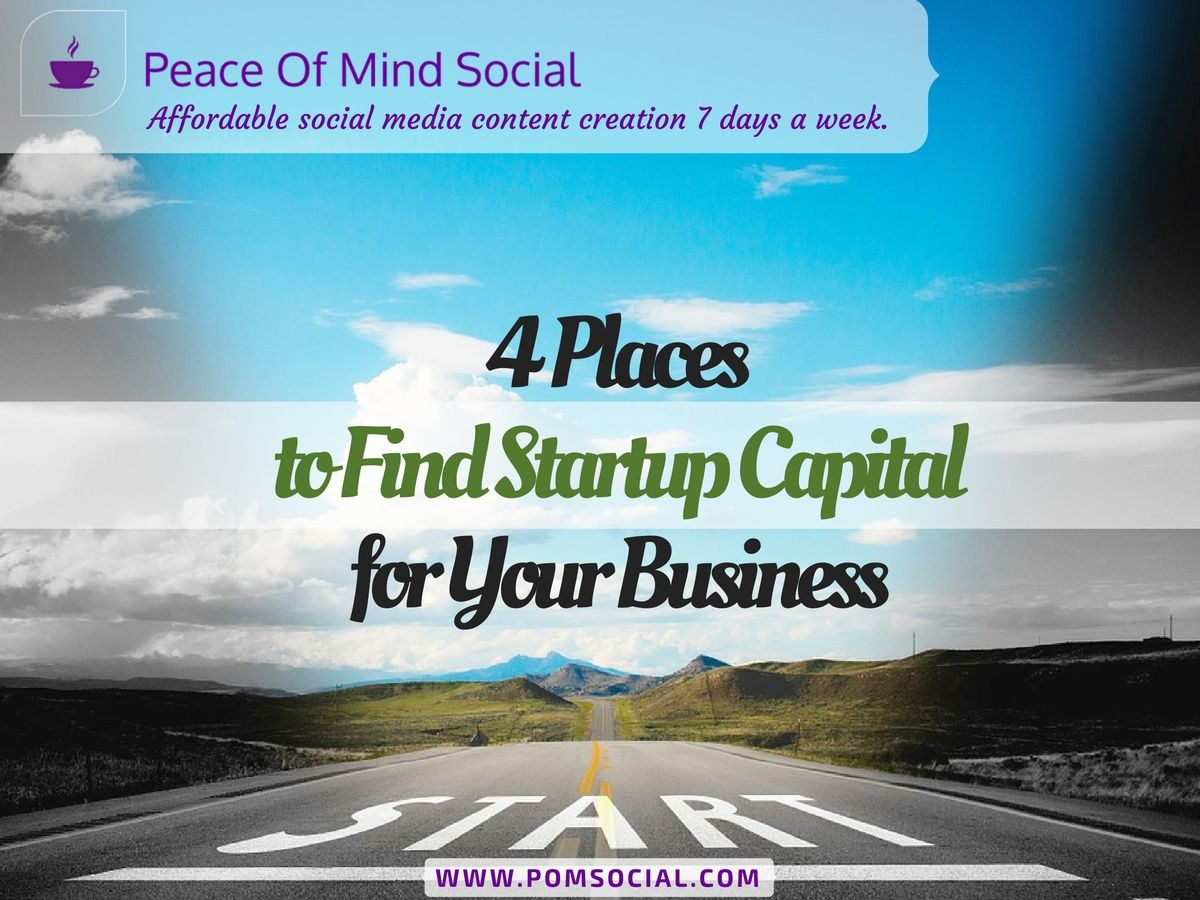 4 Places to Find Startup Capital http://sbinformation.about.com/od/creditloans/a/find-money-to-start-a-business.htm Peace of Mind Social - Affordable social media content creation 7 days a week. #startup #business #capital