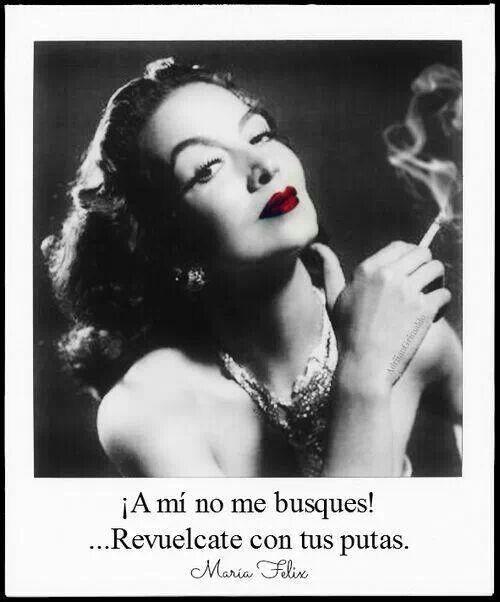 Maria Felix Quotes in Spanish   Maria Felix. #spanish   Quotes