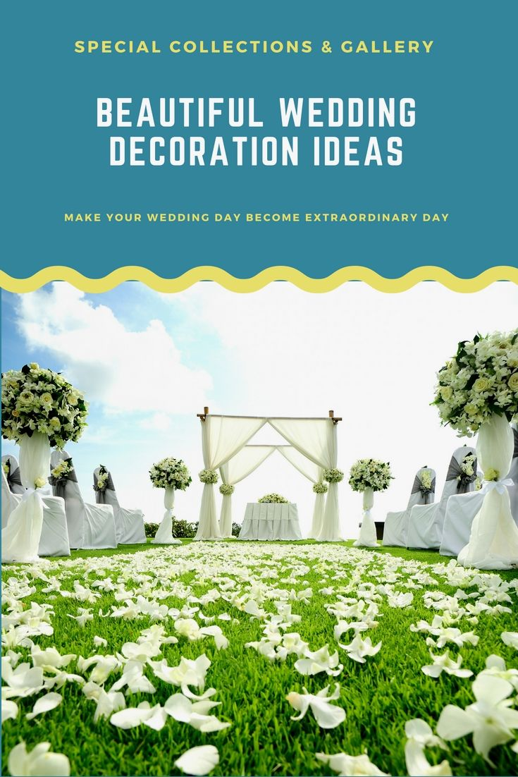 Wedding decoration designs  Beautify Your Current Wedding Party With These New Economical