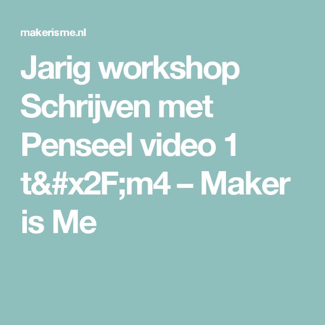 Jarig workshop Schrijven met Penseel video 1 t/m4 – Maker is Me