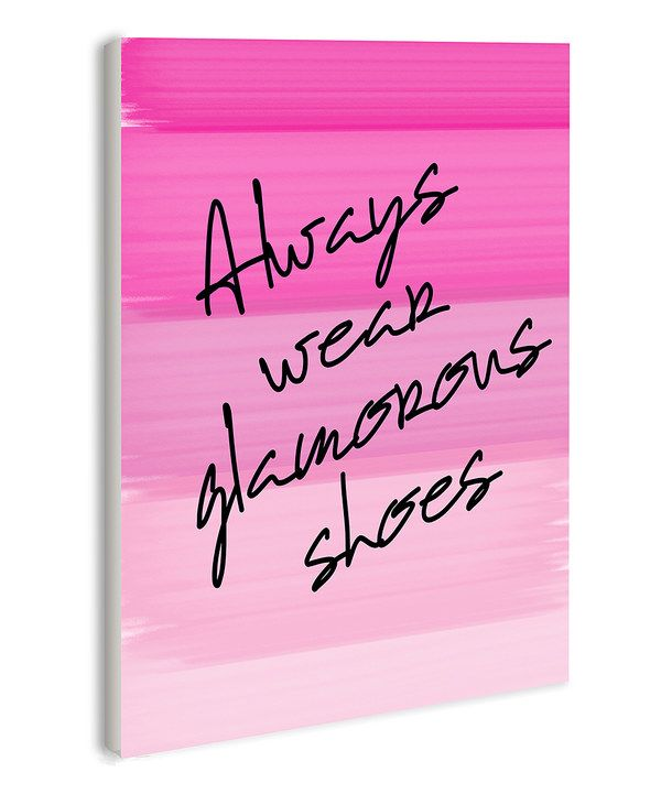 Look at this 'Always Wear Glamorous Shoes' Wall Art on # ...