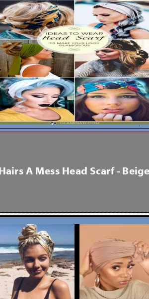 Hairs A Mess Head Scarf - Beige Head scarf and Bow accessories are super fun to play with! Headscarf tying hairstyles add the cutest hair accessory to any look! Try this boho style! #hairscarfstyles