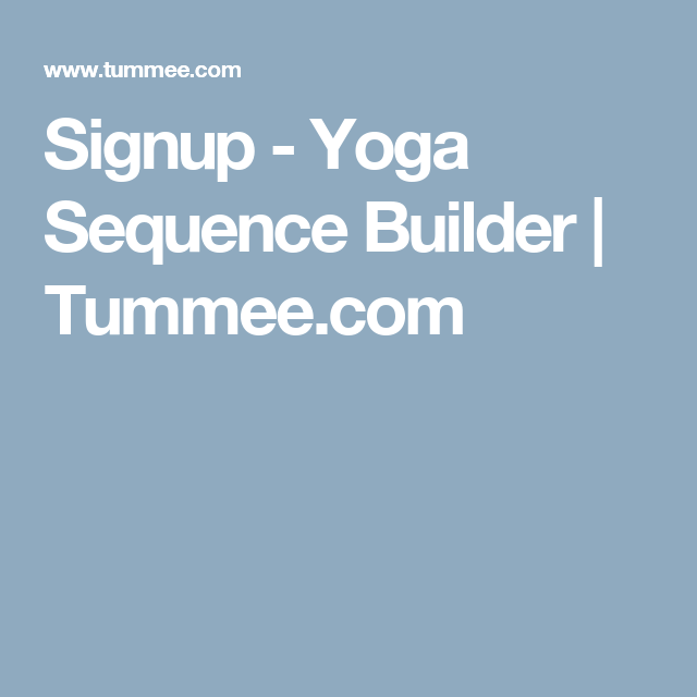Signup Yoga Sequence Builder Tummee Com Yoga Sequences Sequencing Yoga