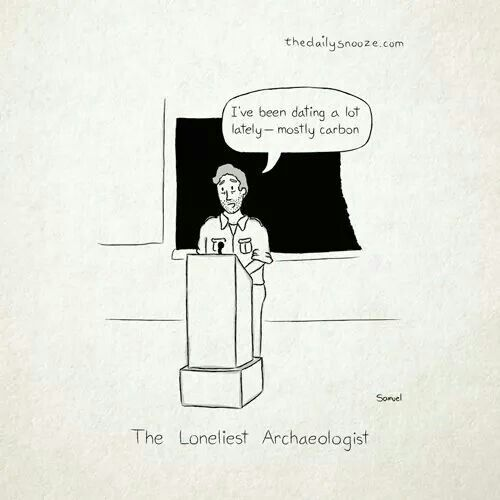 The loneliest archaeologists