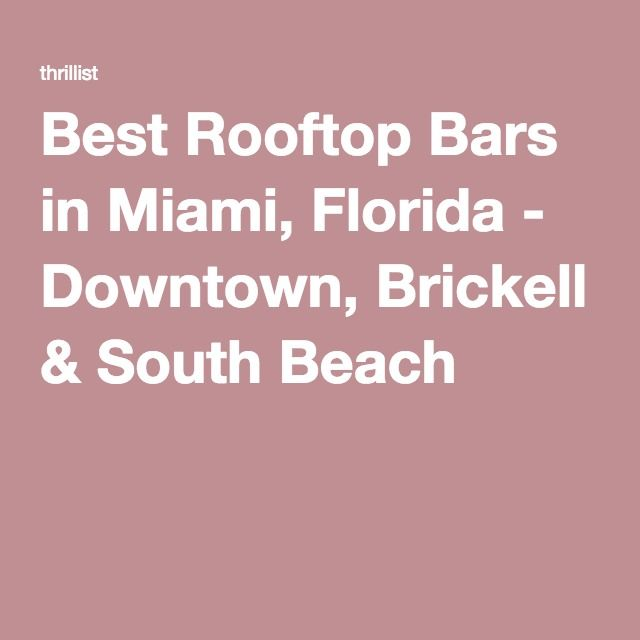 Best Rooftop Bars in Miami, Florida - Downtown, Brickell & South Beach