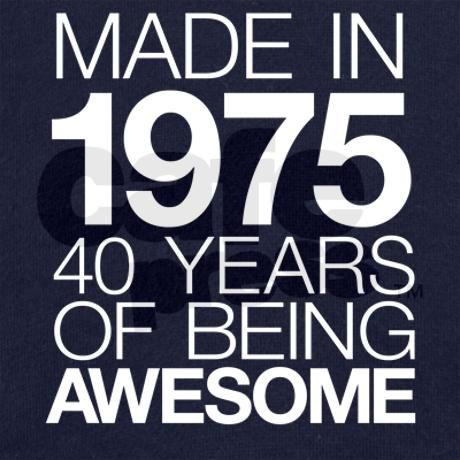 Made In 1975 40 Years Of Being Awesome Women S Hoo By Albanyretro Birthday Quotes Words 40 Years
