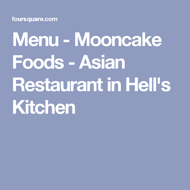 menu mooncake foods asian restaurant in hells kitchen - Hells Kitchen Menu