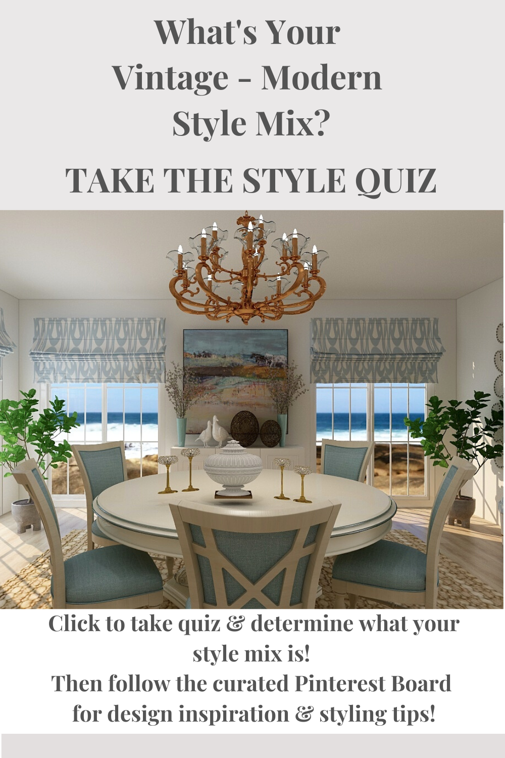 What is your Vintage - Modern Style Mix? Do you like a mix of vintage and modern but not sure how to make it look good? You need to take the quiz and refine your style! Is it Cottage, Farmhouse, Glam, Boho or Natural? Then follow my curated Pinterest board for looks, furniture, accessories and design details!   #eDesigner #eDesign #onlinedesign #cottagestyle #interiordesign #diningrooms #coastal #housedecor #designtips #decorate