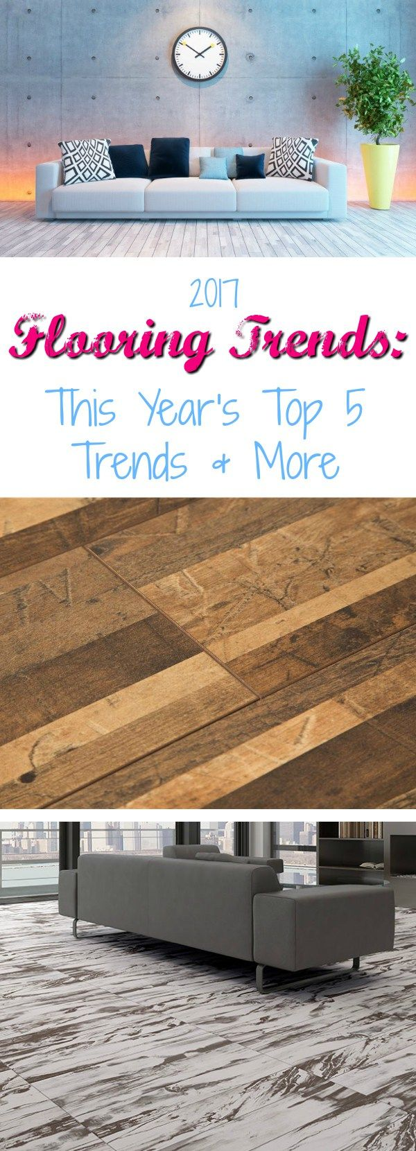 2017 Flooring Trends This Year S Top 5 Trends More Flooring
