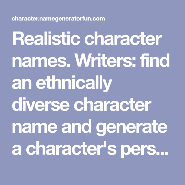 Realistic character names  Writers: find an ethnically