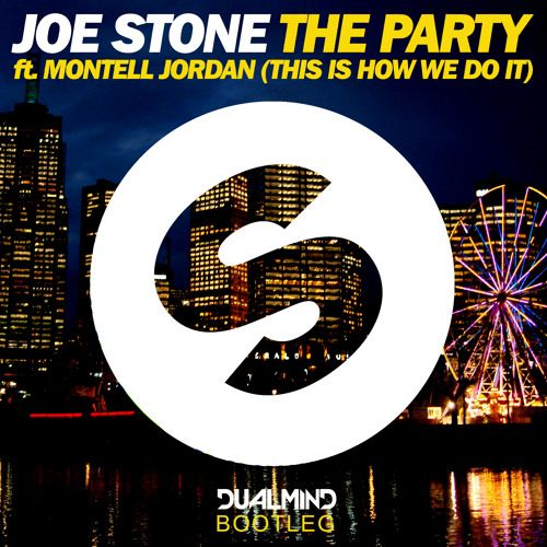 Joe Stone - The Party ft. Montell Jordan (This Is How We Do It)(Dualmind Bootleg) [FREE DOWNLOAD] by Dualmind on SoundCloud