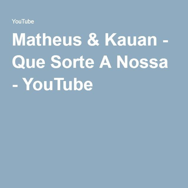Matheus & Kauan - Que Sorte A Nossa - YouTube