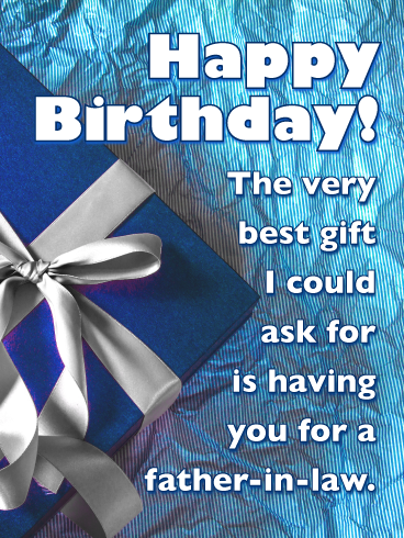 The Very Best Gift Happy Birthday Card For Father In Law Birthday Greeting Cards By Davia Birthday Greetings For Father Birthday Wish For Husband Birthday Greetings