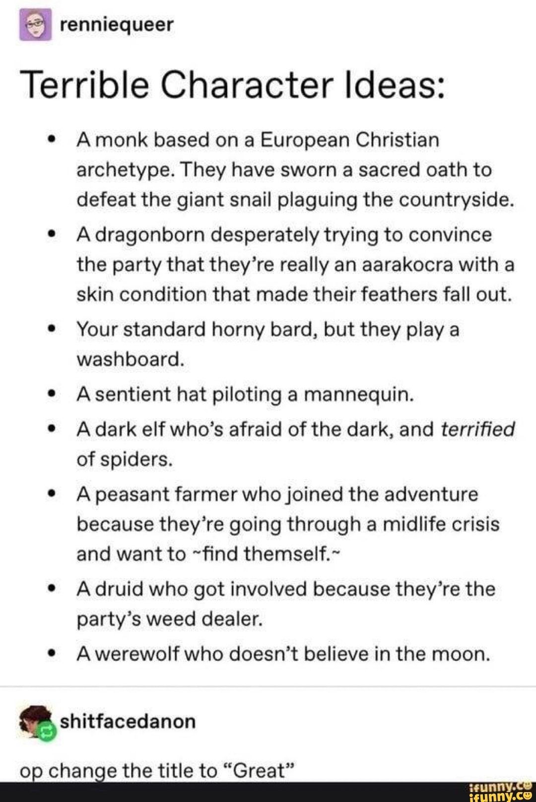 Terrible Character Ideas º A Monk Based On A European Christian Archetype They Have Sworn A Sacred Oath To Defeat The Giant Snail Plaguing The Countryside Dnd Funny Book