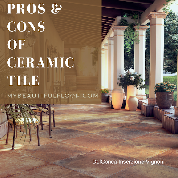Ceramic Tile Pros And Cons Tough And Beautiful Ceramic Is One Of