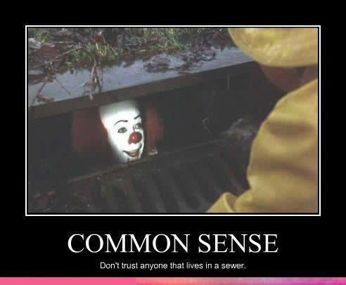 pennywise is 2 of my top 3 reasons for hating clowns.