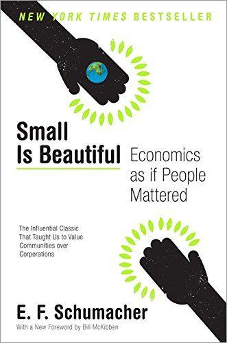Small Is Beautiful: Economics as if People Mattered: E. F. Schumacher: 9780061997761: Amazon.com: Books