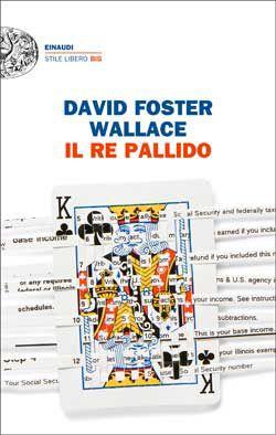 David Foster Wallace, Il re pallido, Stile libero Big - DISPONIBILE ANCHE IN EBOOK