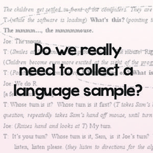 Language Sample Analysis In The Real World  Language Speech