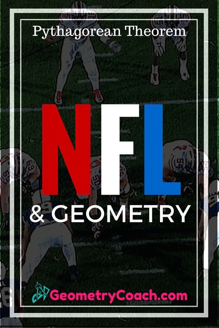 Pythagorean Theorem NFL and Geometry Teaching geometry