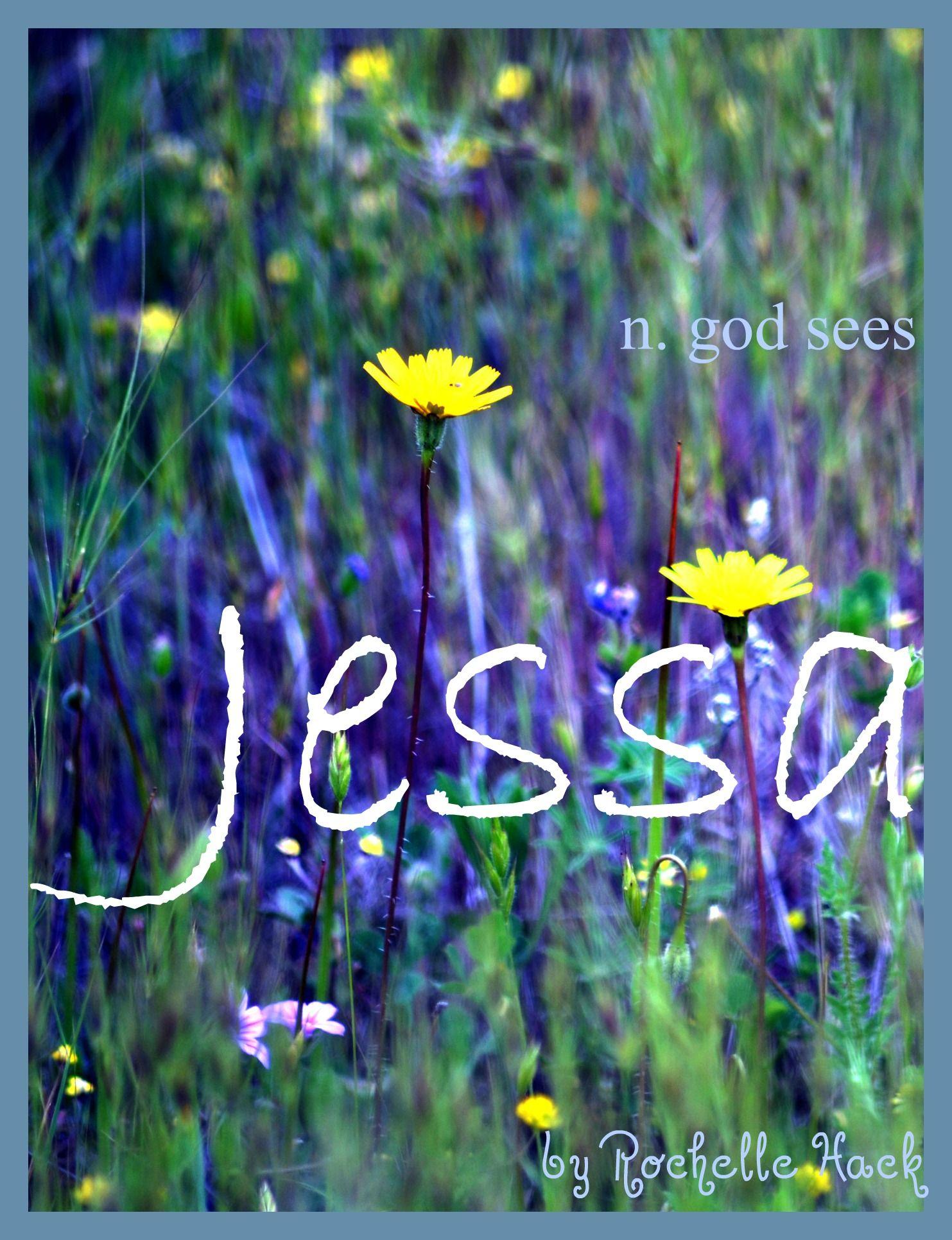 Baby Girl Name: Jessa. Meaning: God Sees. Origin: Hebrew ...