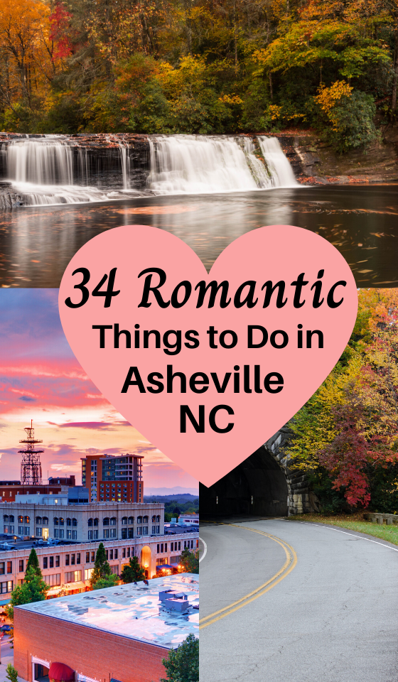 34 Romantic Things To Do In Asheville For Couples Romantic Things To Do Romantic Things Romantic Asheville