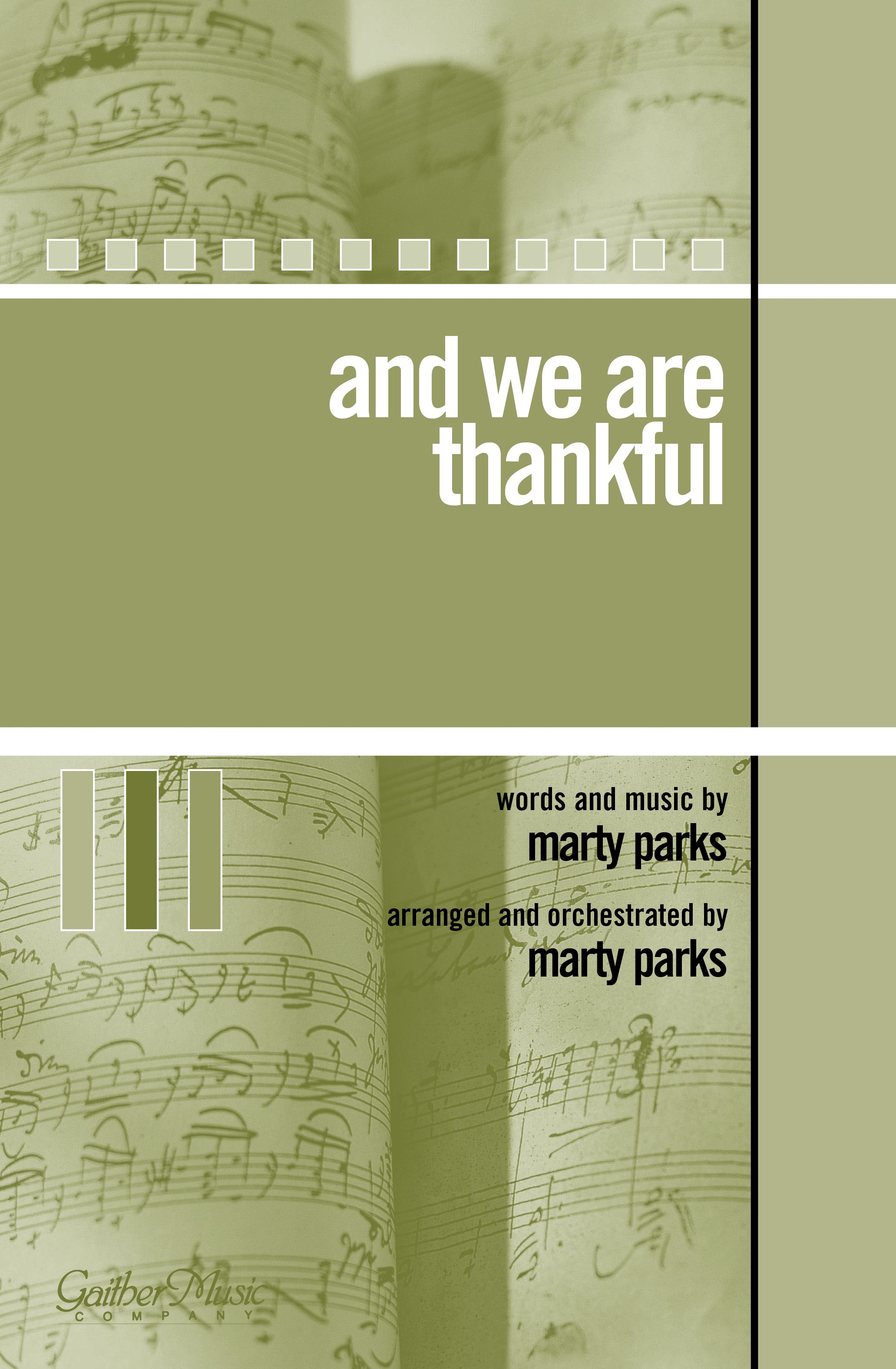 And We Are Thankful Words And Music By Marty Parks