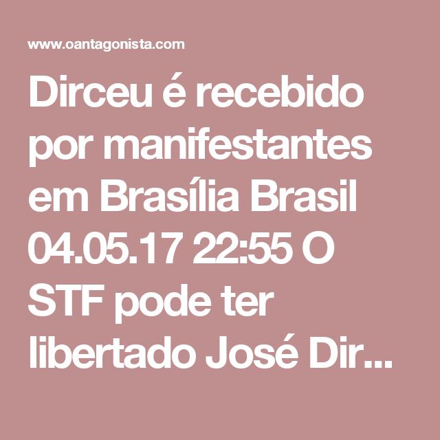 Dirceu é recebido por manifestantes em Brasília  Brasil 04.05.17 22:55 O STF pode ter libertado José Dirceu, mas ele não terá paz. O vídeo é de Júnia Gomes, do Vem Pra Rua Brasília.
