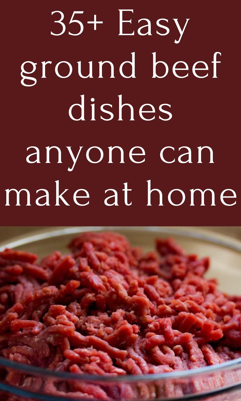 35 Easy Ground Beef Dishes Anyone Can Make At Home Diy Food Diy Life Diy Cricut