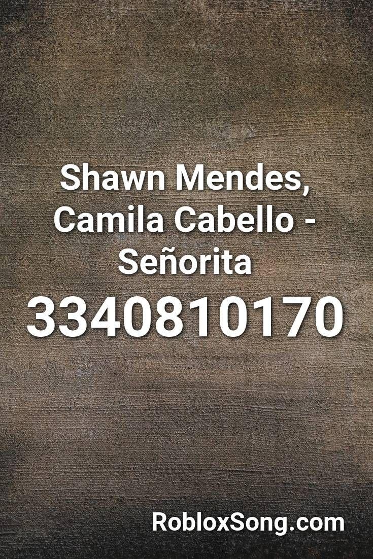 Shawn Mendes Camila Cabello Senorita Roblox Id Roblox Music