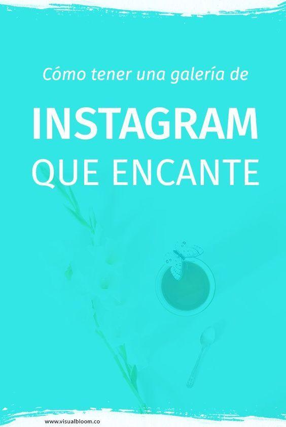 Cómo tener una galería de Instagram que encante