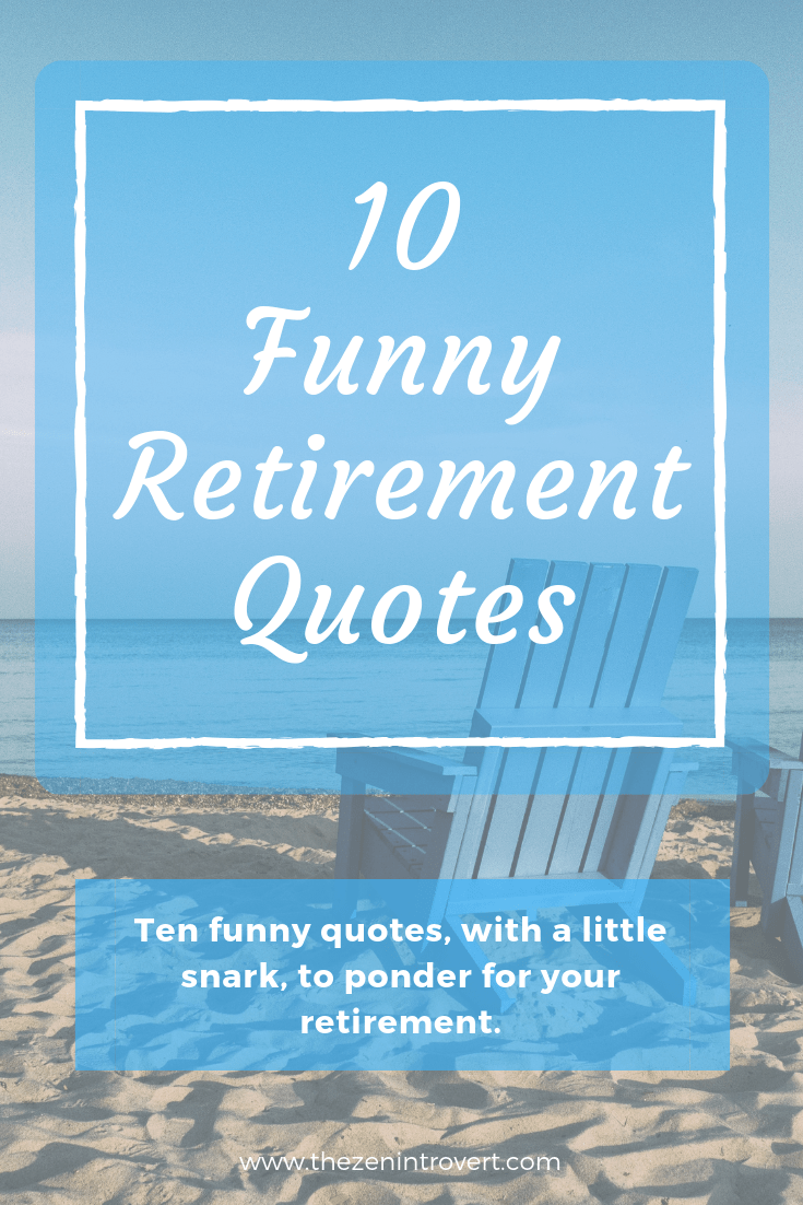 It S Almost Here Are You Excited I Certainly Am Please Enjoy Ten Funny Quot In 2020 Retirement Quotes Funny Retirement Humor Retirement Quotes For Coworkers