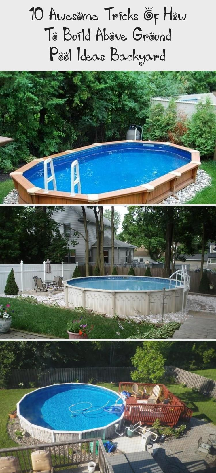 10 Awesome Tricks Of How To Build Above Ground Pool Ideas Backyard Backyard Pool Above Ground Pool Landscaping In Ground Pools